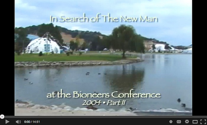 The New Man at Bioneers Part2 2004